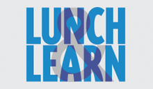 Lunch and Learn Speaker Forums