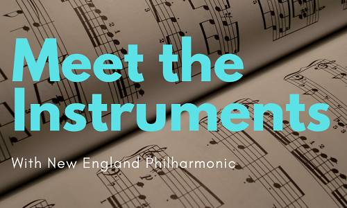 Meet the Instruments with New England Philharmonic!